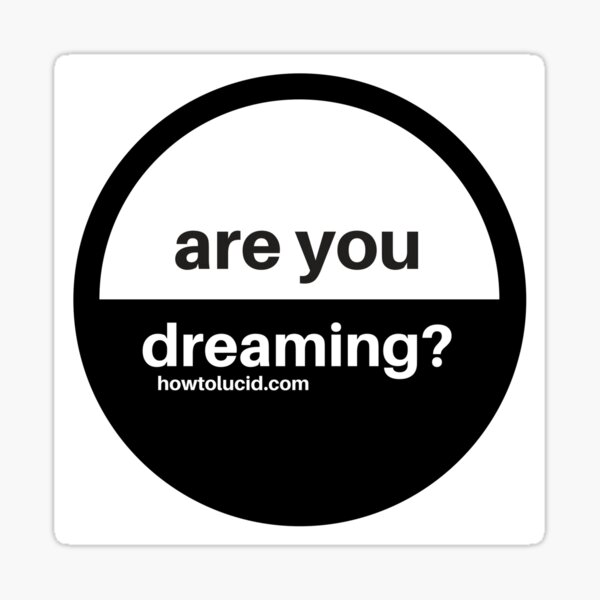 Lucid Dreaming Reality Check Reminder: Put It Everywhere! Sticker