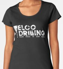 Elco Drilling - Your Hole Is Our Goal Women's Premium T-Shirt