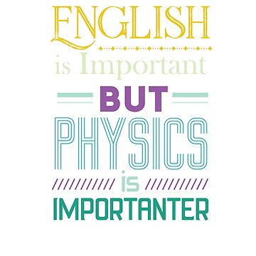 English Is Important Funny Physics Science Gift  by Mikeyy109