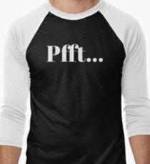Pfft... Men's Baseball ¾ T-Shirt
