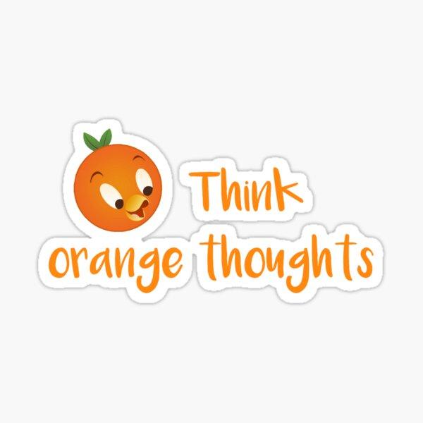 Think orange thoughts Sticker