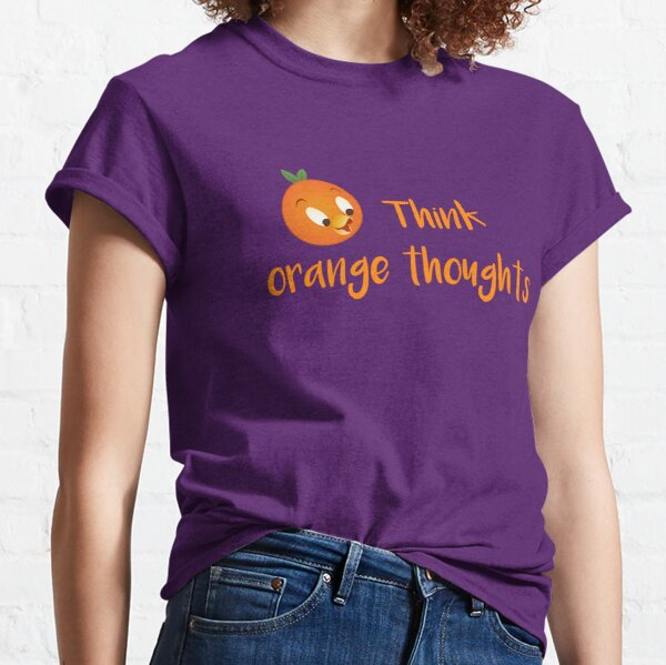 Think orange thoughts Classic T-Shirt