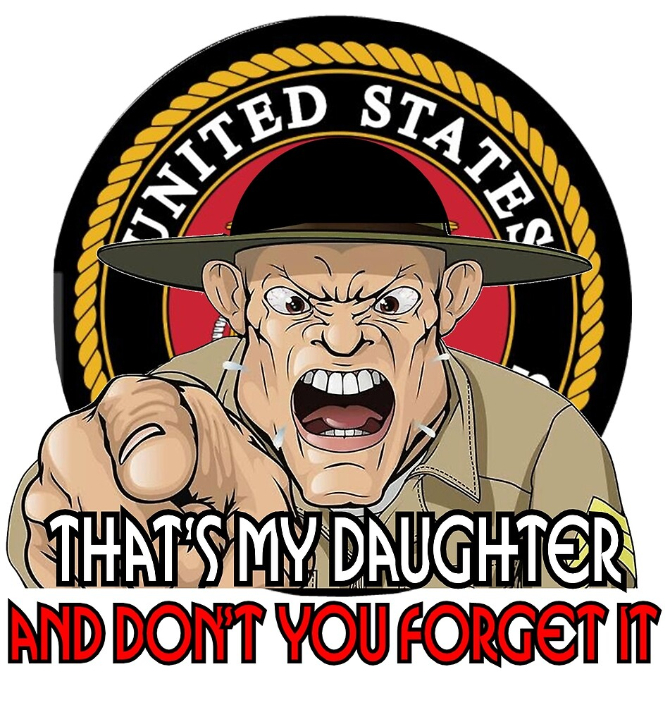 Fun and Humor, Military, Marines, Fun Humor, that's my daughter by Melody Koert