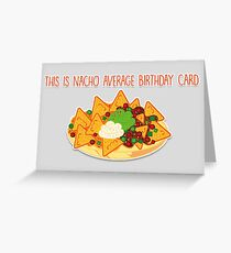 This Is Nacho Average Birthday Card Greeting
