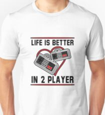 Life Is Better In 2 Player - Video Games Tshirt Unisex T-Shirt