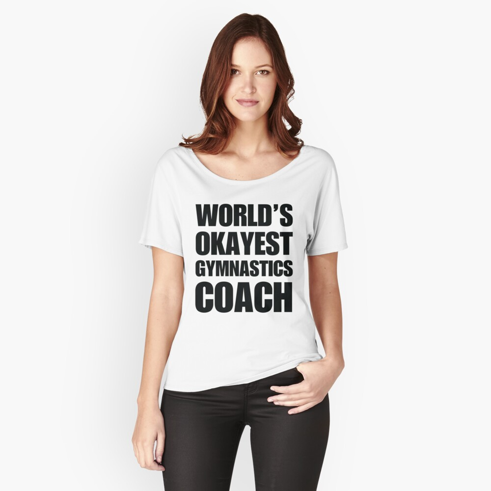 Funny World's Okayest Gymnastics Coach Coffee Mugs Women's Relaxed Fit T-Shirt Front