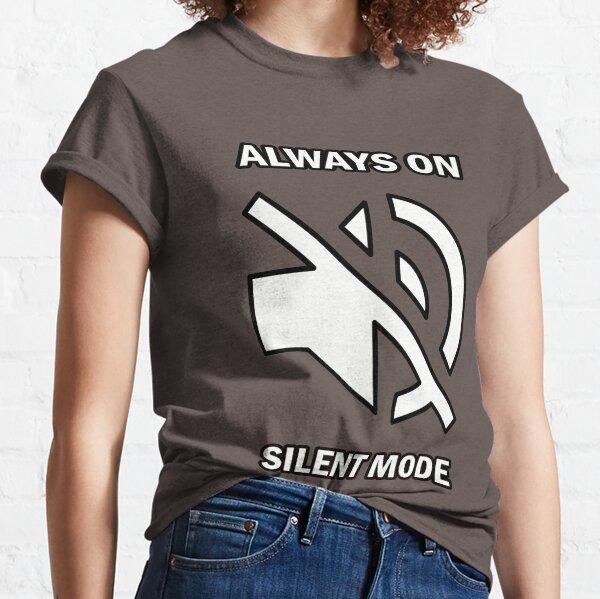 SILENT MODE Classic T-Shirt