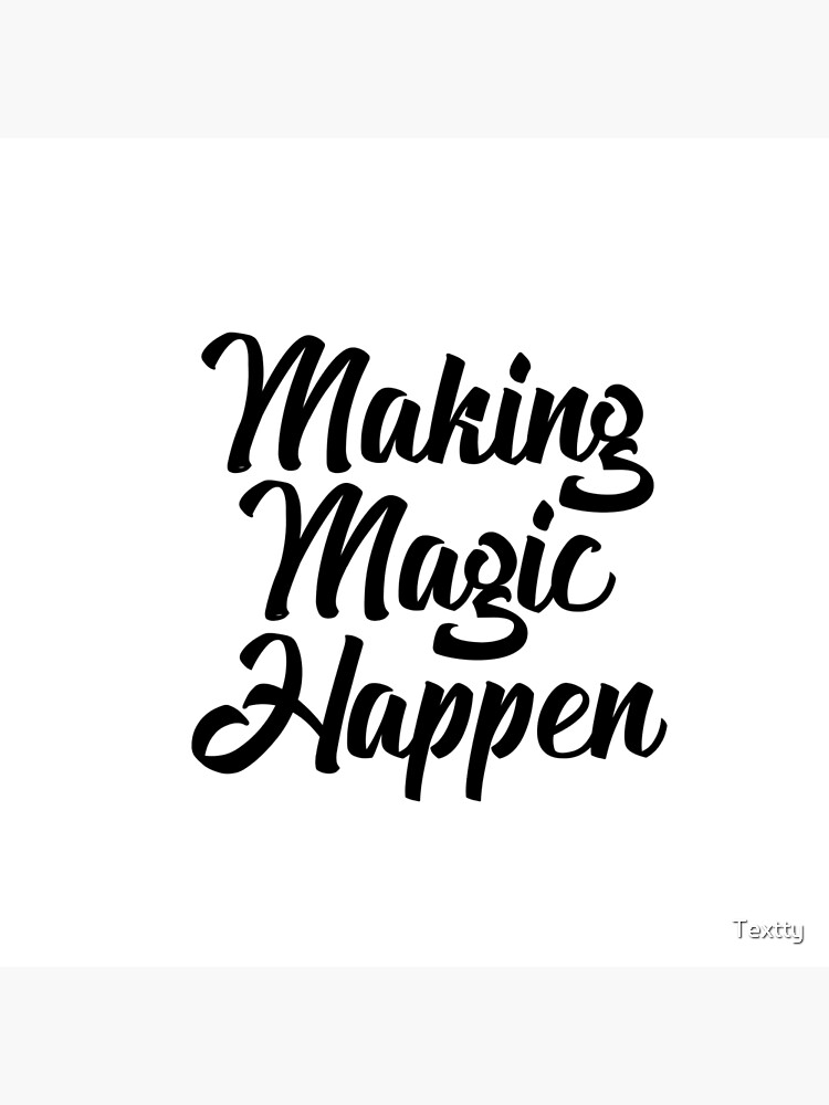 Making Magic Happen Tote Bag By Textty Redbubble