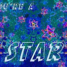You're A Star  by Heatherian