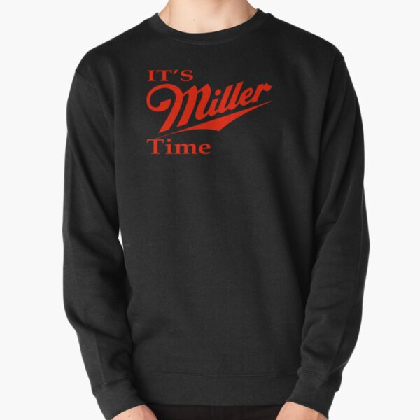 Miller Time Pullover Sweatshirt