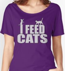 I Feed Cats Women's Relaxed Fit T-Shirt
