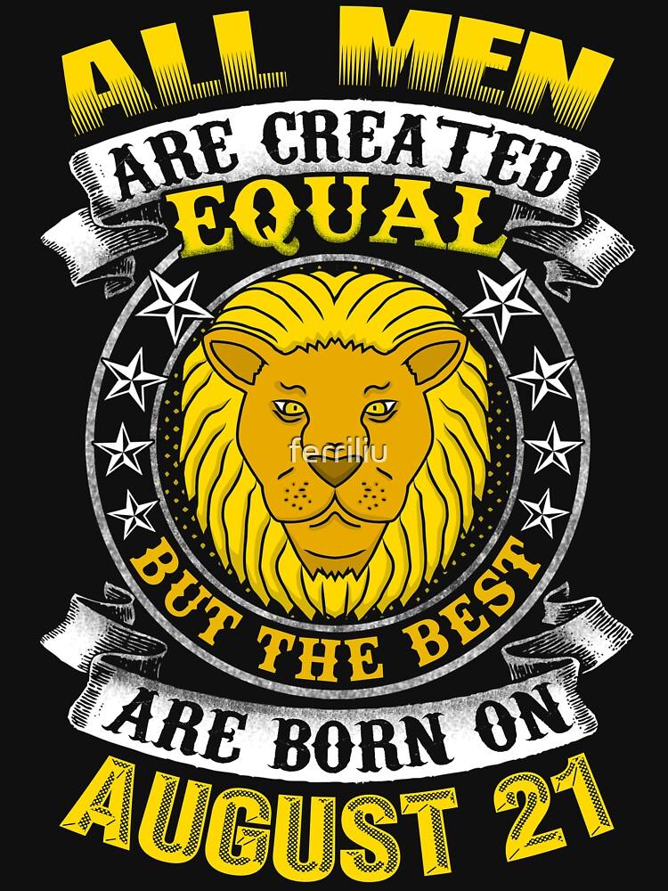 The Best Men Are Born On August 21 Leo Zodiac by ferriliu