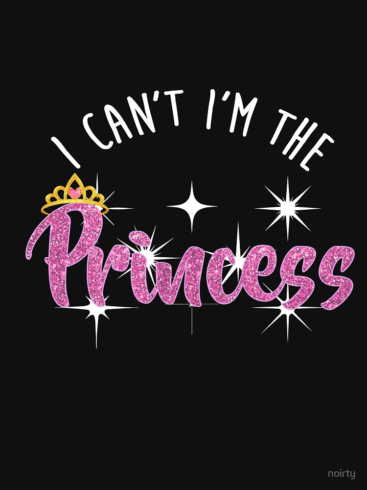 I Can't I'm Princess Tshirt Entitled Diva Distressed by noirty