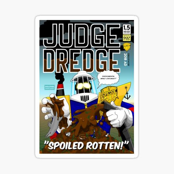 Judge Dredge: Spoiled Rotten! Sticker