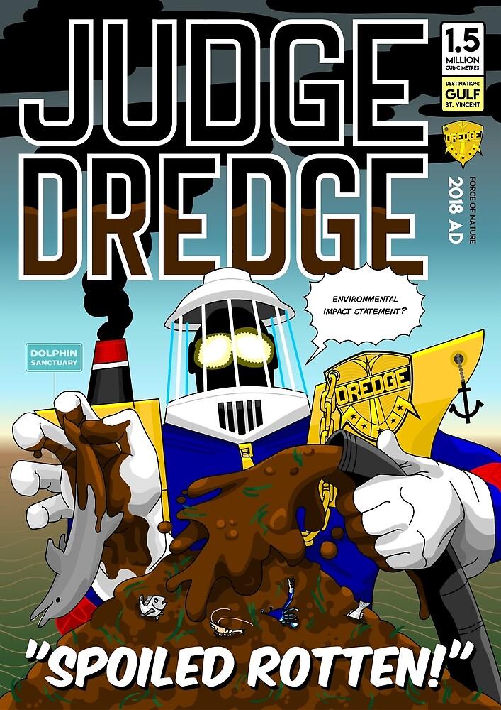 Judge Dredge: Spoiled Rotten! by Dan Monceaux