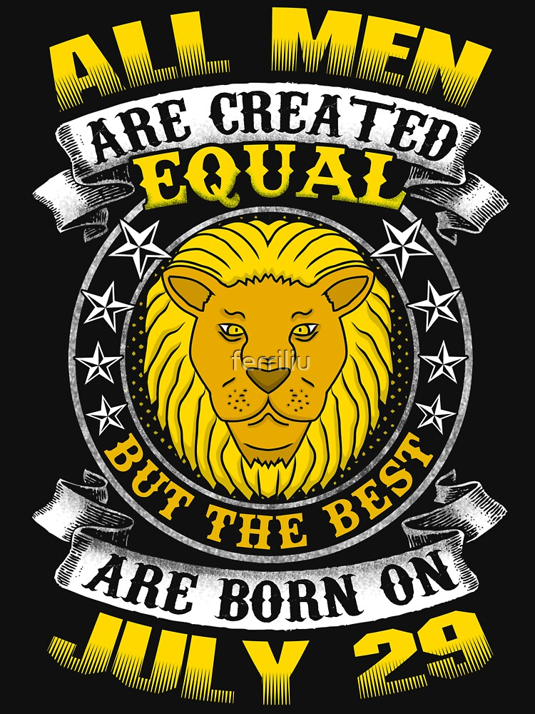 The Best Men Are Born On July 29 Leo Zodiac by ferriliu
