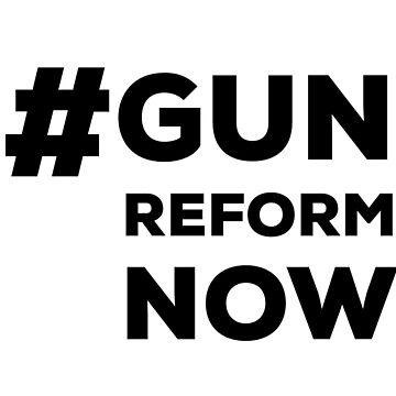 Gun Reform Now by Jocker