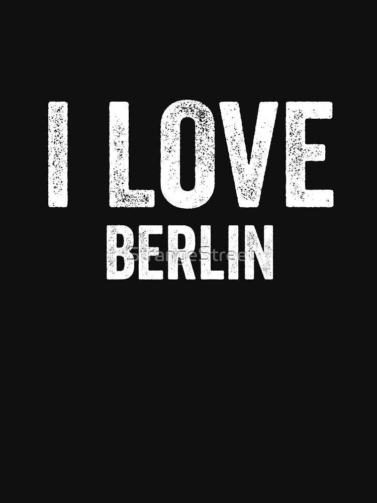 I Love Berlin by StrangeStreet
