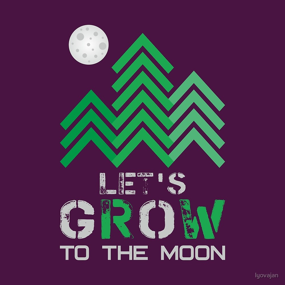 Let's grow to the moon by lyovajan