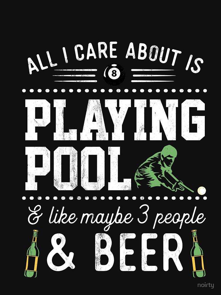 Funny Billiard Quote Gift All I Care Is Playing Pool Tshirt by noirty