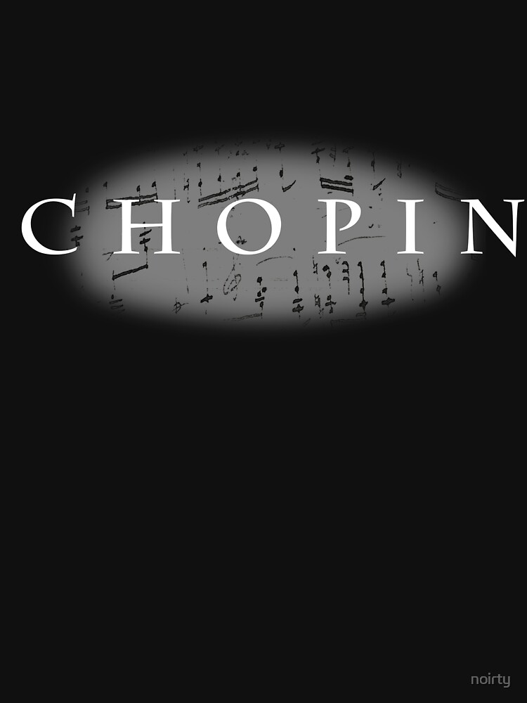 Frederic Chopin Tshirt Famous Musician Pianist Virtuoso by noirty