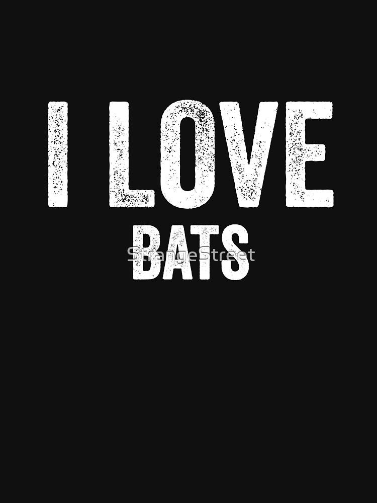 I Love Bats by StrangeStreet