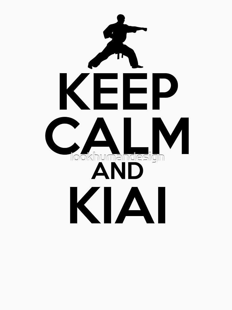 Keep Calm And Kiai - Karate Kick Karate Training Karate Lover Kung Fu Martial Arts by lookhumandesign