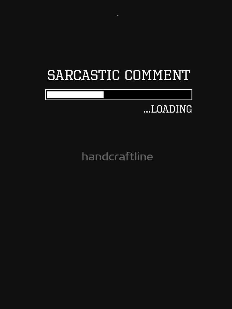 Sarcastic comment loading by handcraftline
