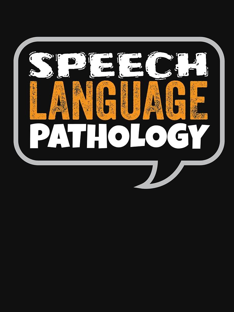 Speech Language Pathology  by kieranight