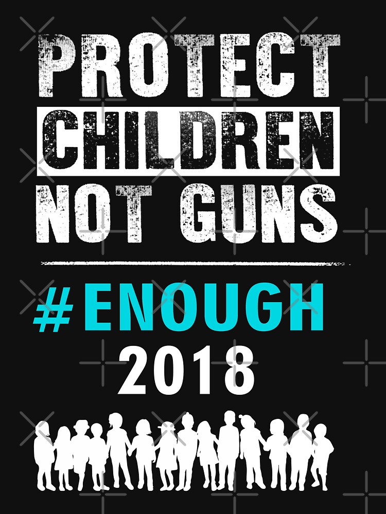 Protect Children Not Guns - Enough 2018 (National School Walkout) by EcoKeeps