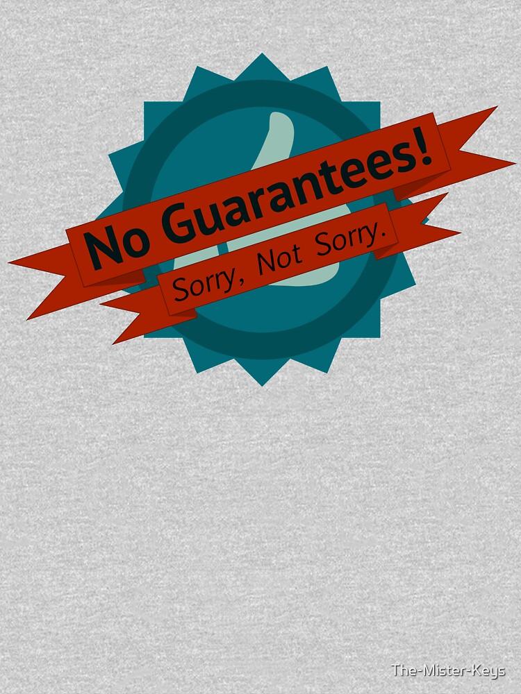 No Guarantees by The-Mister-Keys