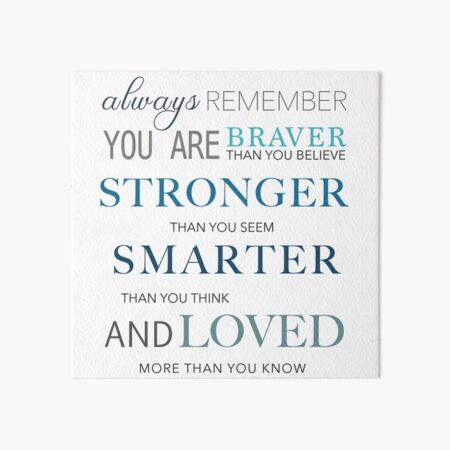You're braver than you believe, and stronger than you seem, and smarter than you think. Art Board Print