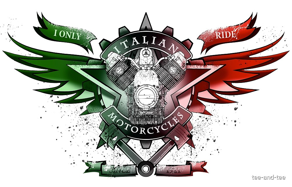 I only ride Italian Motorcycles by tee-and-tee