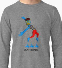 I like dancing Lightweight Sweatshirt