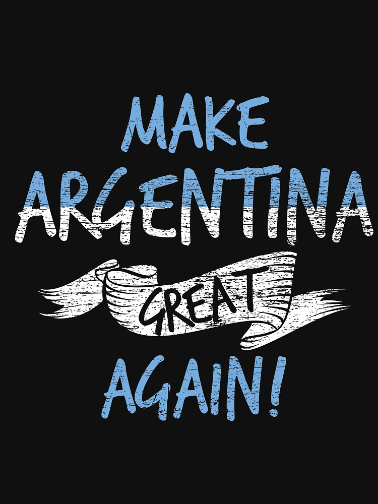 Make Argentina Great Again by GeschenkIdee