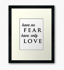 Have Only Love Framed Print