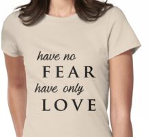 Have Only Love Womens Fitted T-Shirt