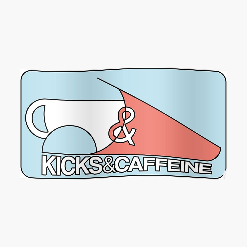 KICKS & CAFFEINE Poster