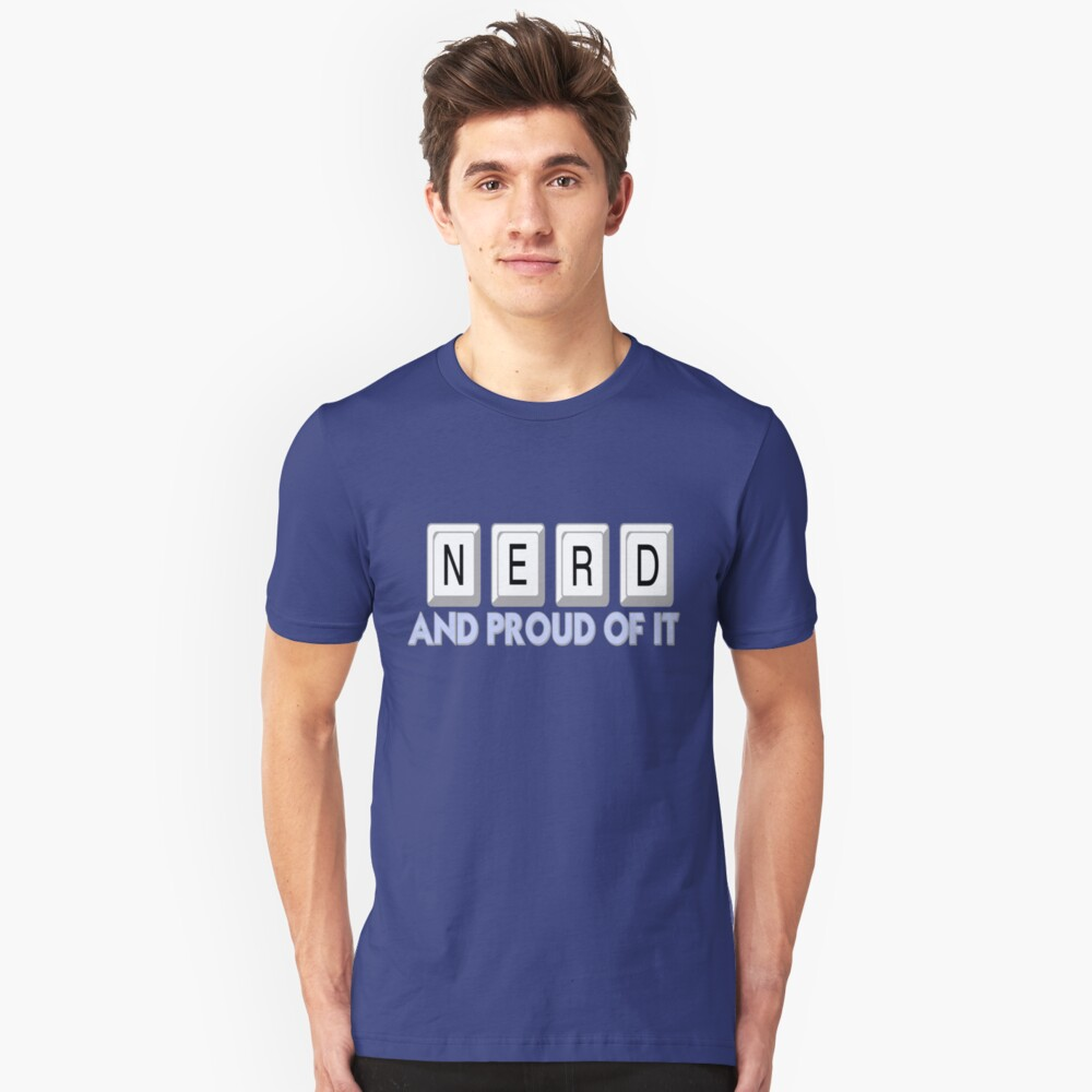 Nerd and Proud of It Slim Fit T-Shirt