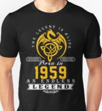The Legend Is Alive - Born In 1959 Unisex T-Shirt