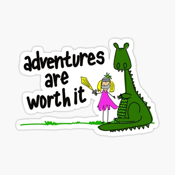 Dragon and Knight: Adventures Are Worth It Sticker
