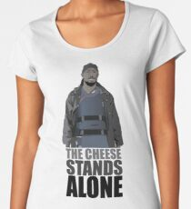 The Cheese Stands Alone Women's Premium T-Shirt