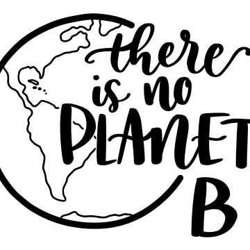 There is no Planet B by flotodesign