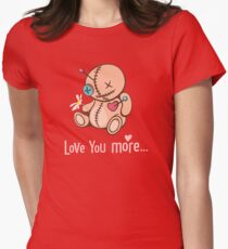 Love you more... T-Shirt
