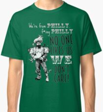 Jason Kelce - We're From Philly No One Likes Us We Don't Care Classic T-Shirt