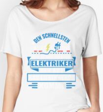 BAD LIEBENWERDA - We have the best electricians, no one gets it so fast. Women's Relaxed Fit T-Shirt