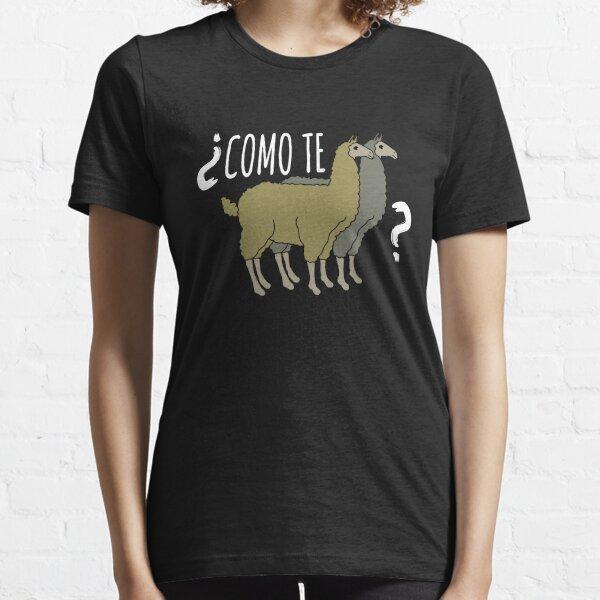 Como Te Llamas  Essential T-Shirt