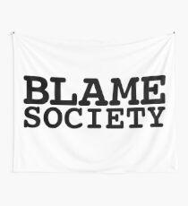 Blame Society Wall Tapestry