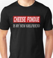 Cheese Fondue Cuisine Lover Tshirt - Cheese Fondue Is My New Girlfriend Unisex T-Shirt