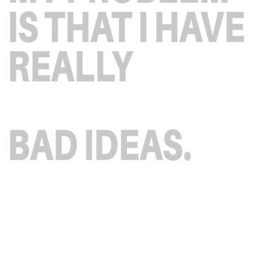 Fantastic Bad Ideas by normaniac77